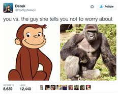 "18 Of The Best ""You Vs. The Guy She Tells You Not To Worry About"" Tweets"