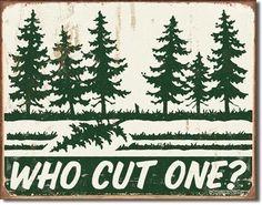 Who Cut One Tree Logger Man Cave Garage Fart Tin Sign | eBay