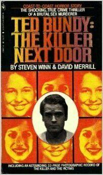 Ted Bundy: The Killer Next Door ** by Steven Winn and David Merrill Book Club Books, Good Books, True Crime Books, Robert D, Ted Bundy, Serial Killers, Nonfiction, Thriller, Assessment