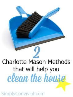 Find out how two Charlotte Mason methods can help us get our housekeeping done better and more cheerfully.