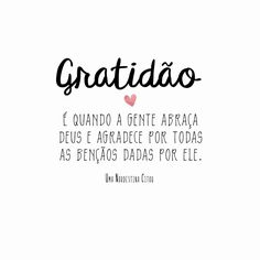 Agradece por todas as bênçãos Frases Humor, God Is Good, Gods Love, Best Quotes, Texts, Love You, Bible, Positivity, Faith