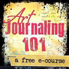 Free Mini Art Journaling e-course! Learn the foundations of art journaling and get inspired to do it your own way with this free beginners e-course designed to help you find your way with more ease and less fear.