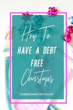 How to Have Stress Free and Debt Free Christmas - Hobbies & Cents Christmas Savings Plan, Christmas On A Budget, Christmas Ideas, Christmas Gifts, Debt Repayment, Debt Payoff, Saving Ideas, Money Saving Tips, Debt Free Living