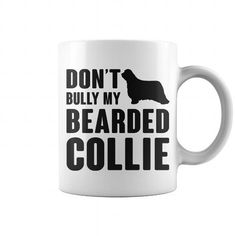 Awesome Bearded Collie Dogs Lovers Tee Shirts Gift for you or your family your friend:   Dont bully my Bearded Collie  Tee Shirts T-Shirts