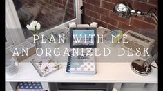 MY ORGANIZED DESK | PLAN WITH ME | UK FAMILY OF 7