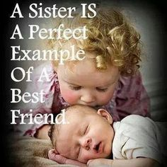 sister is a perfecct xample of bst frnd..