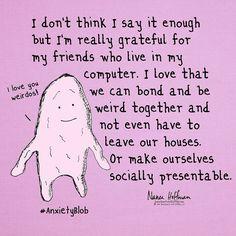 I love you weirdos.  #anxietyblob #friends #tribe #weirdotribe #sweatpantsandcoffee by sweatpantsandcoffee