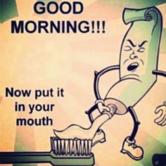 Truly Tasteless Toothpaste - Good Morning!!! Now Put It In Your Dirty Mouth ---- jokes funny pictures walmart fail humor