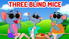 Have fun singing good-old nursery rhyme, Three Blind Mice and giggle watching their mischievous activities