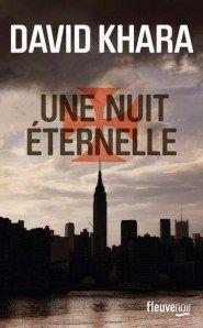 Voici ma chronique du nouveau roman de David Khara, Une nuit éternelle. Ce thriller fantastique mérite de trouver sa place au soleil ;-) http://gruznamur.wordpress.com/2014/11/14/une-nuit-eternelle-david-khara/