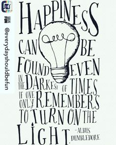Find happiness. #happy #happiness #quote #inspirationalquote #inspiration #gethappy #smile #dumbledore #harrypotter