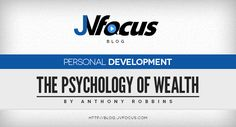 What is the psychology of wealth?   #TonyRobbins #JVFocus