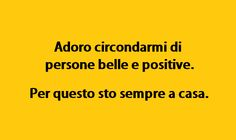 Adoro circondarmi di persone belle e positive Me Quotes, Funny Quotes, Book Markers, Funny Pins, Laugh Out Loud, I Laughed, Hilarious, Jokes, Life Tips