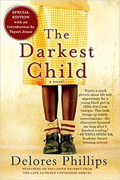 Amazon.com: The Darkest Child (9781616958725): Delores Phillips, Tayari Jones: Books