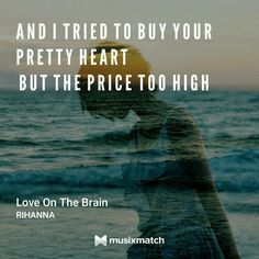 Love on the brain, RIHANNA. ANTI