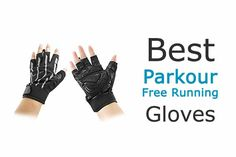 Best Parkour & Free Running Gloves for Grueling Outdoor Training  precisions parkour gloves  parkour gloves amazon  parkour gloves ebay  parkour gloves walmart  youth parkour gloves  free running gloves  parkour gear  bionic men's full finger fitness gloves