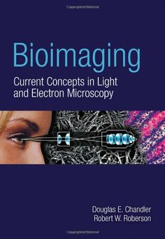 Bioimaging: Current Concepts In Light  &  Electron Microscopy