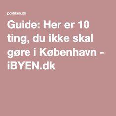 Guide: Her er 10 ting, du ikke skal gøre i København - iBYEN.dk