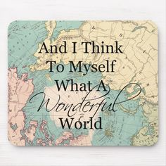 Shop What A Wonderful World Mouse Map - Vintage Map Mouse Pad created by SweetMichelle. Scrapbook Titles, Travel Scrapbook, Classroom Design, Classroom Themes, Wonderful World Song, Playroom Table, Travel Baby Showers, World Quotes, Travel Wall