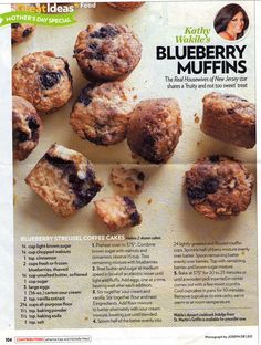 Blueberry muffins - from Kathy Wakile. I did make this recipe...lot of work, but well worth it.
