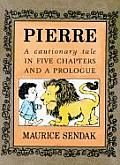 """Pierre by Maurice Sendak: """"A story with a moral air about Pierre, who learned to care"""". Young Pierre, whose favorite line is """"I don't care!"""" changes his mind after meeting a hungry lion. Three-color illustrations..."""