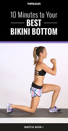 10 Minutes to Tone: The Ultimate Bikini-Bottom Workout Includes GREAT stretches for quads, glutes, and hips!
