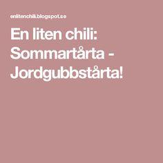En liten chili: Sommartårta - Jordgubbstårta!