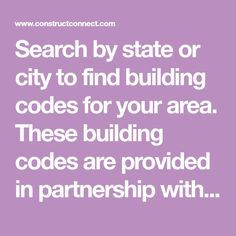 Search by state or city to find building codes for your area. These building codes are provided in partnership with ICCsafe.org.