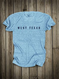 West Texas #TTAA #TexasTech #SupportTradition....I want this shirt SO BAD, especially since I don't live there anymore and people keep asking where I'm from due to my accent. If i had this shirt all I'd have to do, is point, smile and say bless your heart. Lol