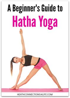 A Beginner's Guide to Hatha Yoga   HealthConnections4Life.com