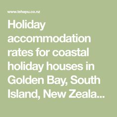 Holiday accommodation rates for coastal holiday houses in Golden Bay, South Island, New Zealand. The Cottage, Shearing Shed Retreat and Chalet on a thousand acre coastal sheep & cattle farm. Cattle Farming, Linen Sheets, Holiday Accommodation, South Island, Coastal Cottage, Shearing, Acre, Sheep, Houses