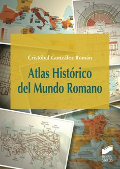 CRISTÓBAL GONZÁLEZ   Atlas Histórico del Mundo Romano   Síntesis