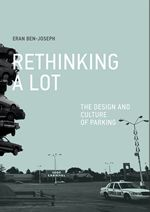 Can't parking lots be aesthetically pleasing, environmentally and architecturally responsible? something other than car storage? With purposeful design, Ben-Joseph argues, parking lots could be significant public places, contributing as much to their communities as great boulevards, parks, or plazas. For all the acreage they cover, parking lots have received scant attention. It's time to change that; it's time to rethink the lot.