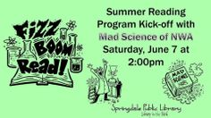 MAD SCIENCE of NWA is here this Saturday, June 7th to kick off our summer reading program!  2:00pm