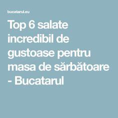 Top 6 salate incredibil de gustoase pentru masa de sărbătoare - Bucatarul Salads