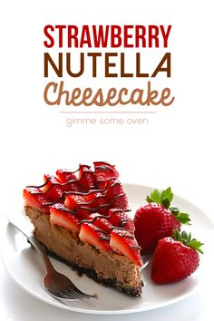 Strawberry Nutella Cheesecake | gimmesomeoven.com #dessert #chocolate