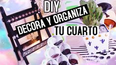 DIY: Decora y organiza tu cuarto!