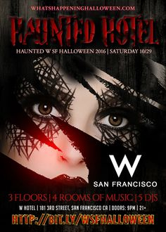 """5th Annual Haunted W SF Halloween 2016 -- Who's looking for the hottest Halloween haunt? Embrace your alter ego, don your most stylish costume and head to W San Francisco's """"sinister chic"""" Halloween Happening. W San Francisco turns into a hotel-wide haunted house, featuring San Francisco's hottest deejays spinning Top 40, Hip Hop, EDM and more. Put on your most creative costume and head to the W San Francisco to party all night"""