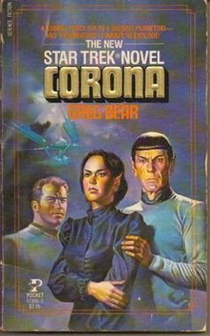 Corona (Star Trek : The Original Series, book by Greg Bear - book cover, description, publication history. New Star Trek, Star Wars, Science Fiction Books, Pulp Fiction, Cool Books, My Books, Star Trek Books, Star Trek Images, Star Trek Original Series