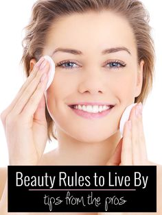 Beauty Rules to Live By #beautytips