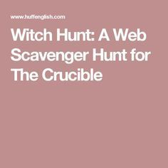 Witch Hunt: A Web Scavenger Hunt for The Crucible