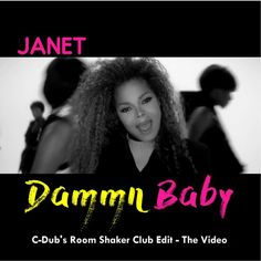 """JANET JACKSON """"DAMN BABY"""" GOES TO THE CLUB WITH C-DUB: REMIX+VIDEO"""