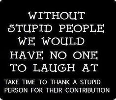 Without stupid people… - Humour Spot