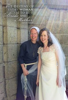 Two women. Two vocations. Two brides. Two mothers. One God.