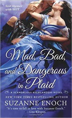 She used to be mad about him.In Mad, Bad, and Dangerous in Plaid by New York Times bestselling author Suzanne Enoch, high-spirited Rowena MacLawry has come t. Historical Romance Novels, Romance Novel Covers, Romance Art, Fantasy Romance, New York Times, Thing 1, Book Authors, Love Book, Bestselling Author
