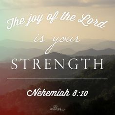 Nehemiah 8:10     https://www.facebook.com/photo.php?fbid=636751203020826