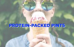 5 High-Protein Ice Creams That Are Like a Party in Your Mouth | No empty calories here.