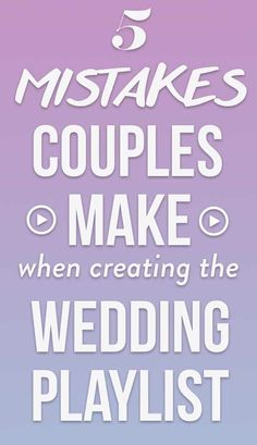 5 Mistakes Couples Make When Creating Their Wedding Playlist Check out these five wedding playlist mistakes many couples make, most of which are because they simply don't give it the time of day.