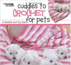 Crochet afghans and toys for pets with Cuddles to Crochet for Pets