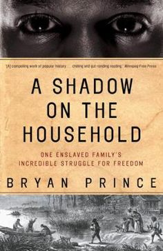 A Shadow on the Household by Bryan Prince, Click to Start Reading eBook, The extraordinary story of one couple's determination to free themselves and their children from slav